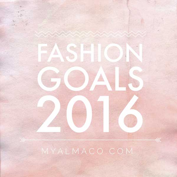 2016 resolutions and fashion goals alma and co