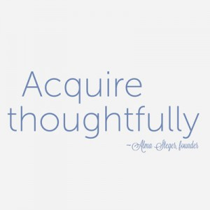 acquire thoughtfully