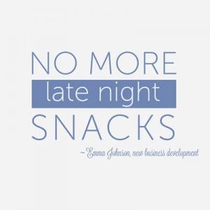 no more late night snacks